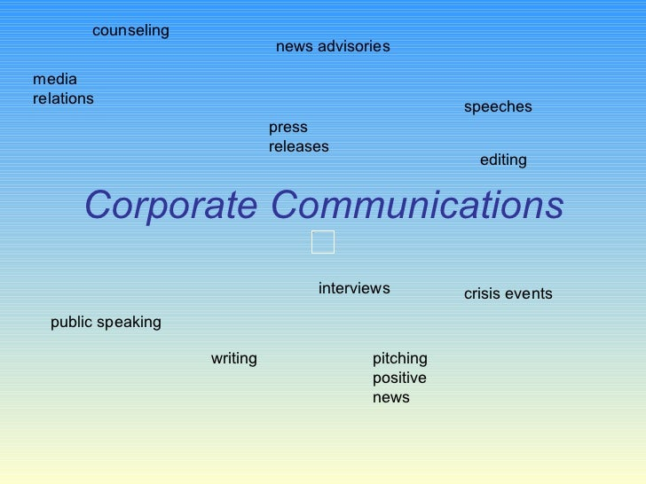Corporate Communications media relations public speaking pitching positive news news advisories writing editing crisis eve...