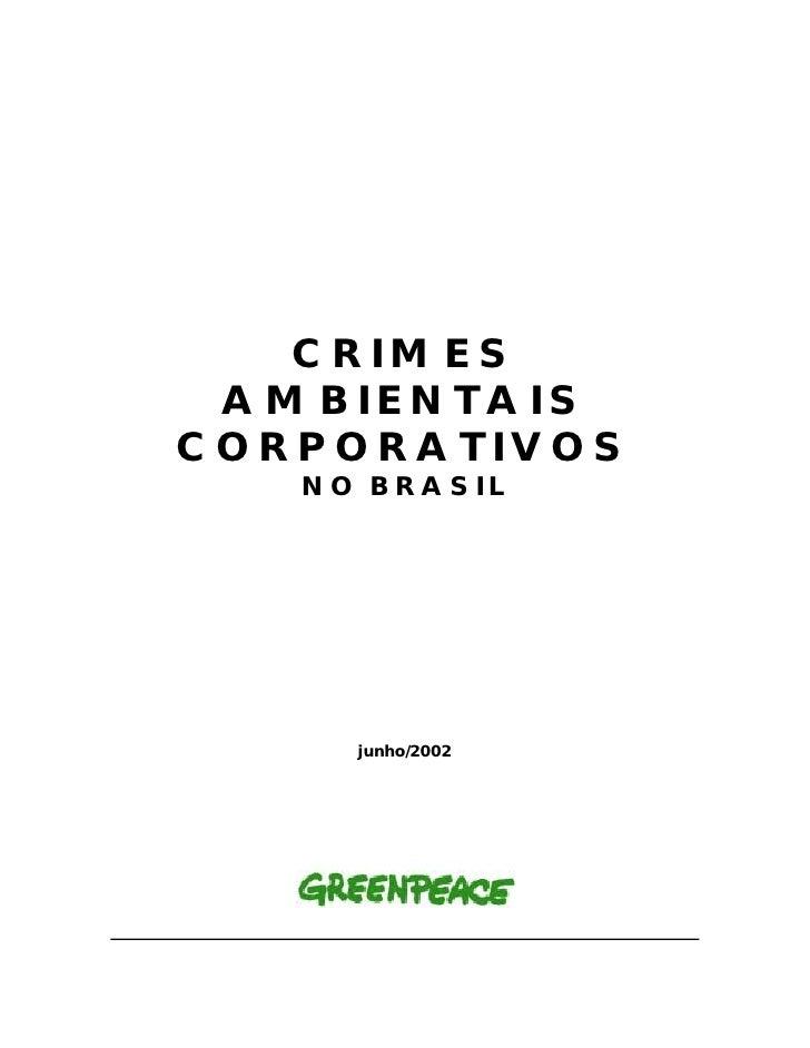 CRIMES  AMBIENTAIS CORPORATIVOS    NO BRASIL          junho/2002