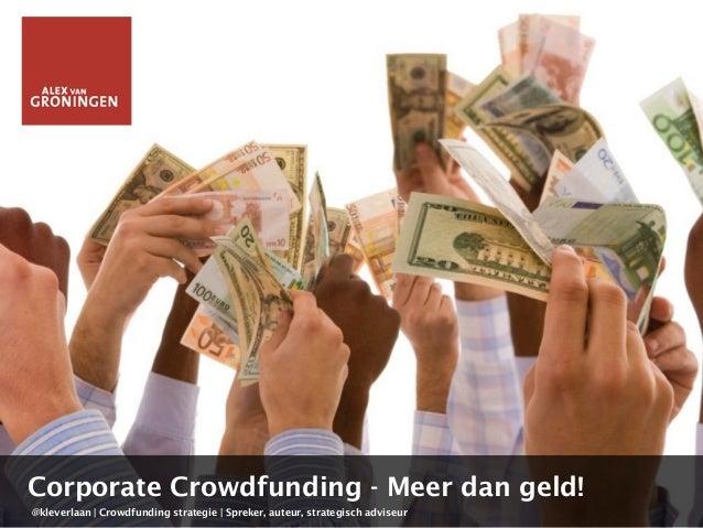 @kleverlaan | Crowdfunding strategie | Spreker, auteur, strategisch adviseur Corporate Crowdfunding - Meer dan geld!