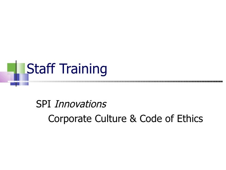 Staff Training SPI  Innovations Corporate Culture & Code of Ethics