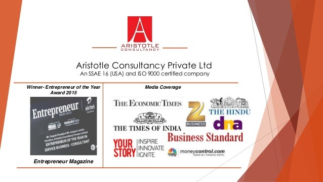 Aristotle Consultancy Private Ltd An SSAE 16 (USA) and ISO 9000 certified company Winner- Entrepreneur of the Year Award 2...