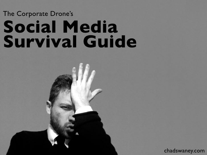 The Corporate Drone's  Social Media Survival Guide                             chadswaney.com