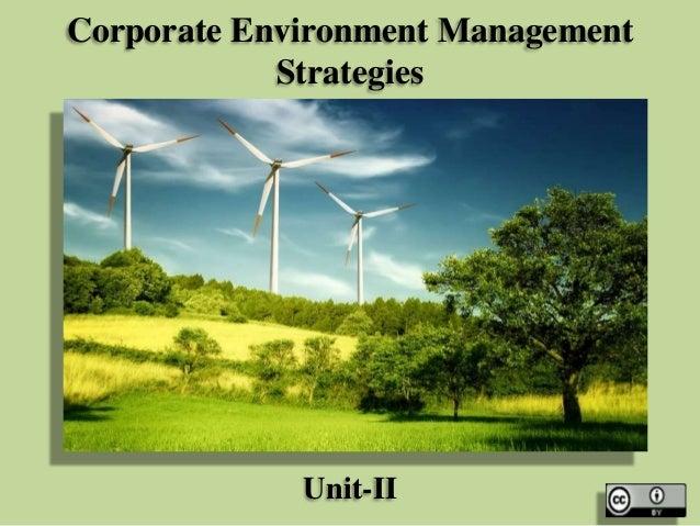 Corporate Environment Management Strategies  Unit-II