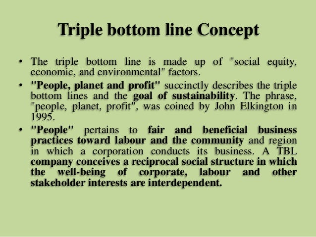 analysis of the triple bottom line concept tbc Wwwsocialenterprisenet t, definitions,for,the,quadruple,bottom,line, asanewconcept,thetermisstillunknownincontextintroductionherebeginswithsomedefinitionstoprovide.