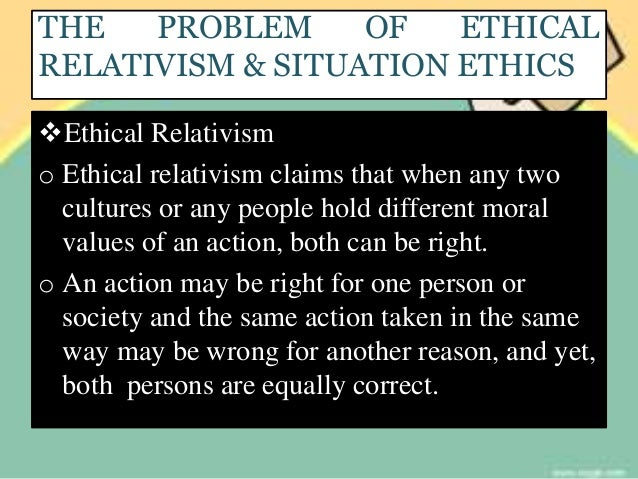 an introduction to the comparison of ethical absolutism and ethical relativism Absolute and relative morality   introduction some ethical theories are teleological - what is right or wrong depends on the end or outcome of  moral relativism.