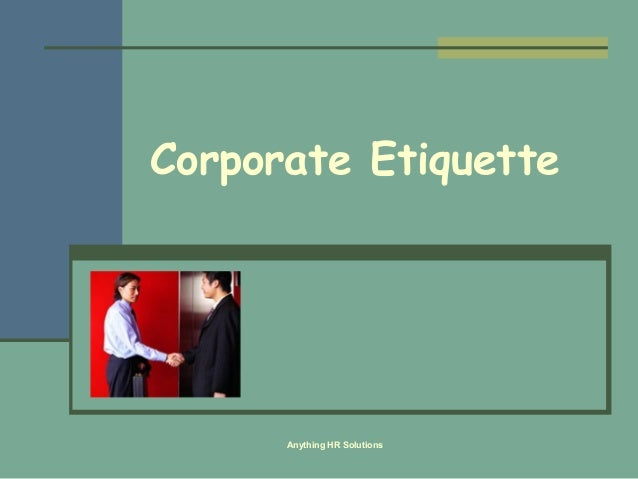 Corporate Etiquette      Anything HR Solutions