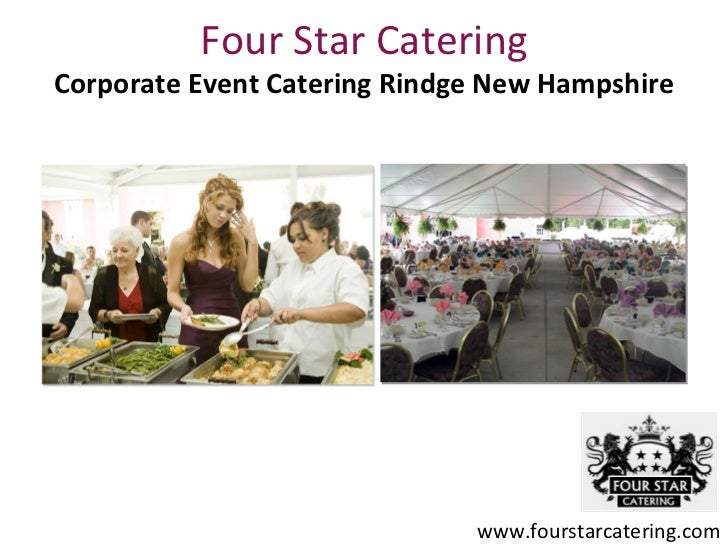 Four Star CateringCorporate Event Catering Rindge New Hampshire                              www.fourstarcatering.com
