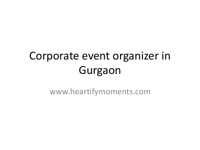 Corporate event organizer in Gurgaon www.heartifymoments.com