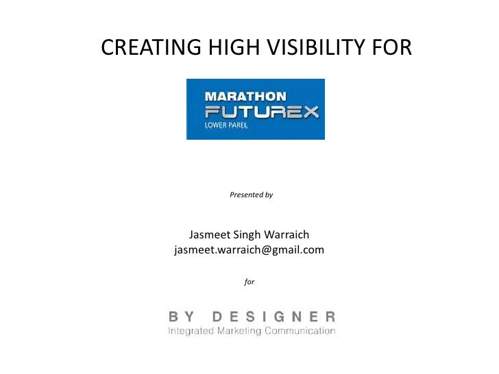 CREATING HIGH VISIBILITY FOR               Presented by         Jasmeet Singh Warraich      jasmeet.warraich@gmail.com    ...