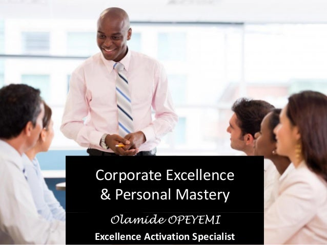 Corporate Excellence & Personal Mastery Olamide OPEYEMI Excellence Activation Specialist