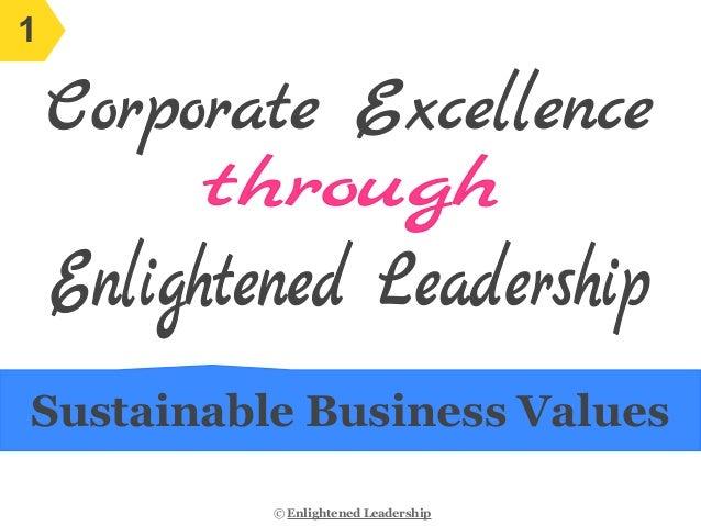 Sustainable Business Values© Enlightened Leadership1