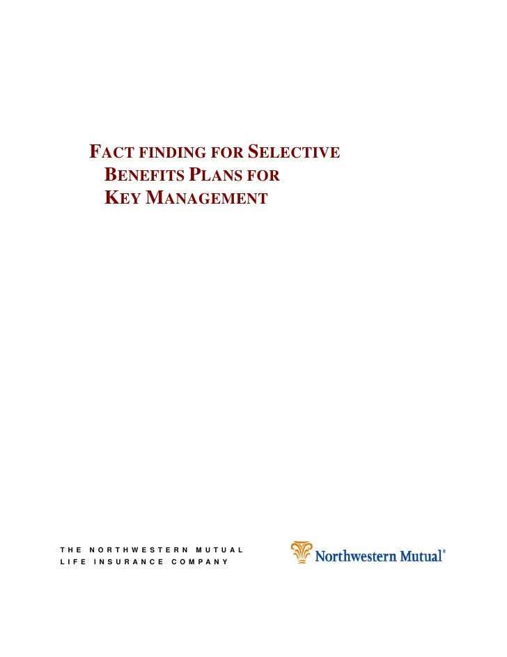 FACT FINDING FOR SELECTIVE         BENEFITS PLANS FOR         KEY MANAGEMENT     THE    NORTHWESTERN   MUTUAL LIFE   INSUR...