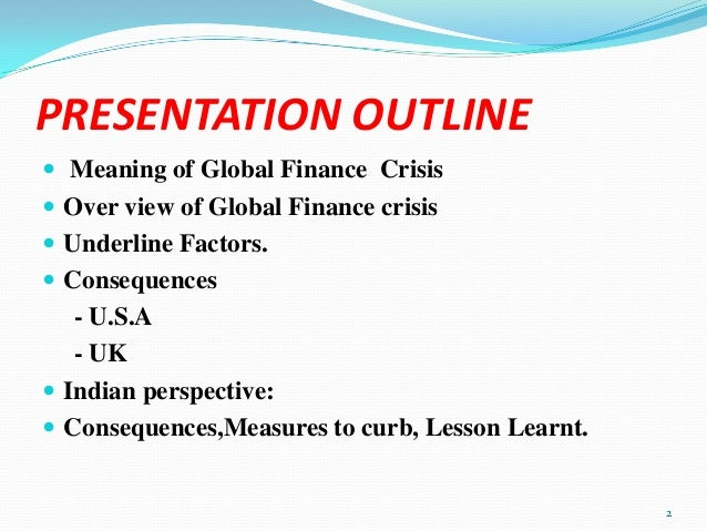 the global financial crisis 3 days ago  read more about global financial crisis: how us housing industry went bust,  shattered lives on business standard in a series of events that.