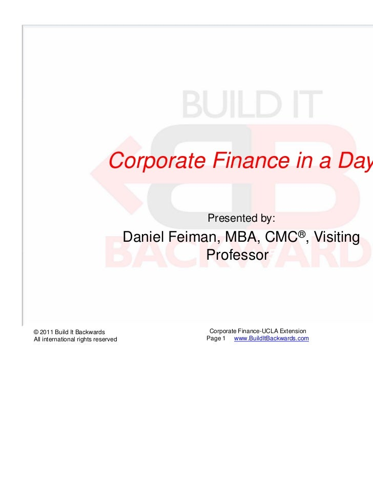 Corporate Finance in a Day                                                Presented by:                                   ...