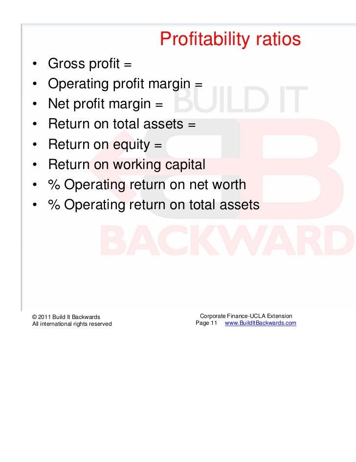 Profitability ratios•     Gross profit =•     Operating profit margin =•     Net profit margin =•     Return on total asse...