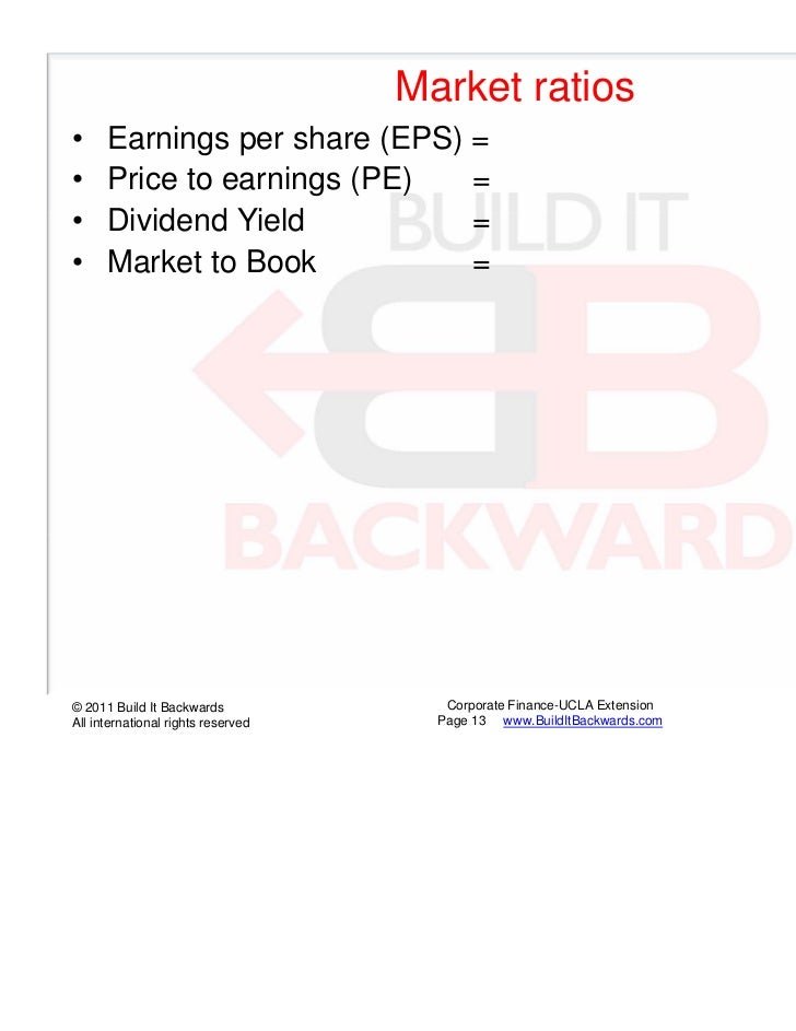 Market ratios•     Earnings per share (EPS) =•     Price to earnings (PE)   =•     Dividend Yield           =•     Market ...