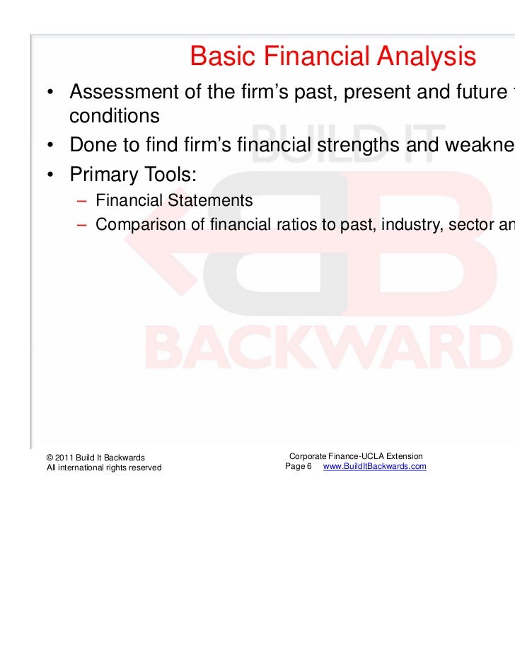 Basic Financial Analysis• Assessment of the firm's past, present and future financial  conditions• Done to find firm's fin...