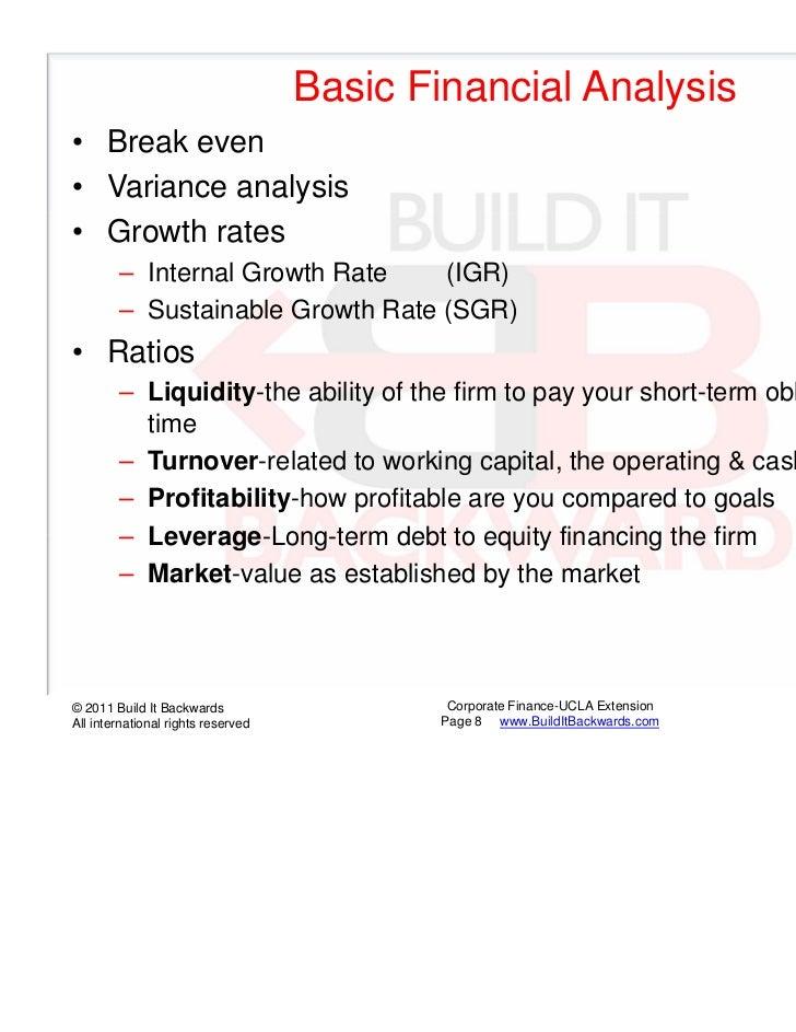 Basic Financial Analysis• Break even• Variance analysis• Growth rates        – Internal Growth Rate    (IGR)        – Sust...
