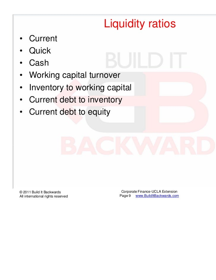 Liquidity ratios•     Current•     Quick•     Cash•     Working capital turnover•     Inventory to working capital•     Cu...