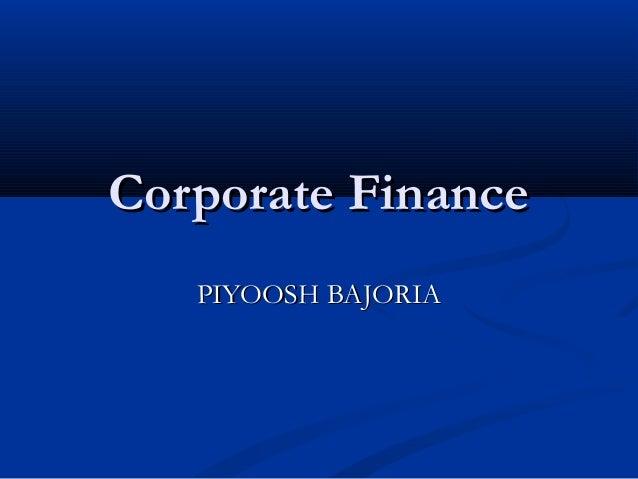 Corporate Finance   PIYOOSH BAJORIA