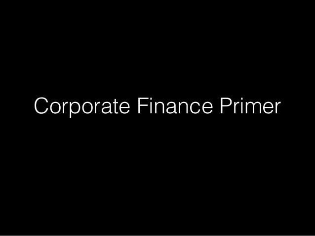 Corporate Finance Primer
