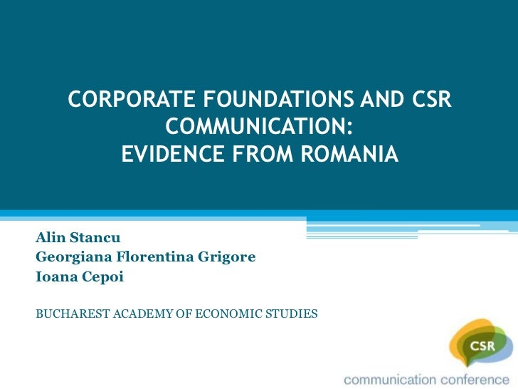 CORPORATE FOUNDATIONS AND CSR            COMMUNICATION:        EVIDENCE FROM ROMANIAAlin StancuGeorgiana Florentina Grigor...