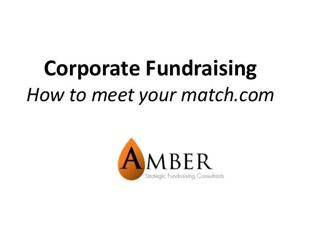 Corporate FundraisingHow to meet your match.com