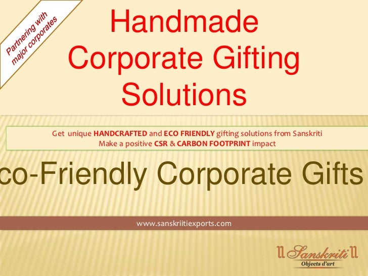 Handmade       Corporate Gifting          Solutions    Get unique HANDCRAFTED and ECO FRIENDLY gifting solutions from Sans...