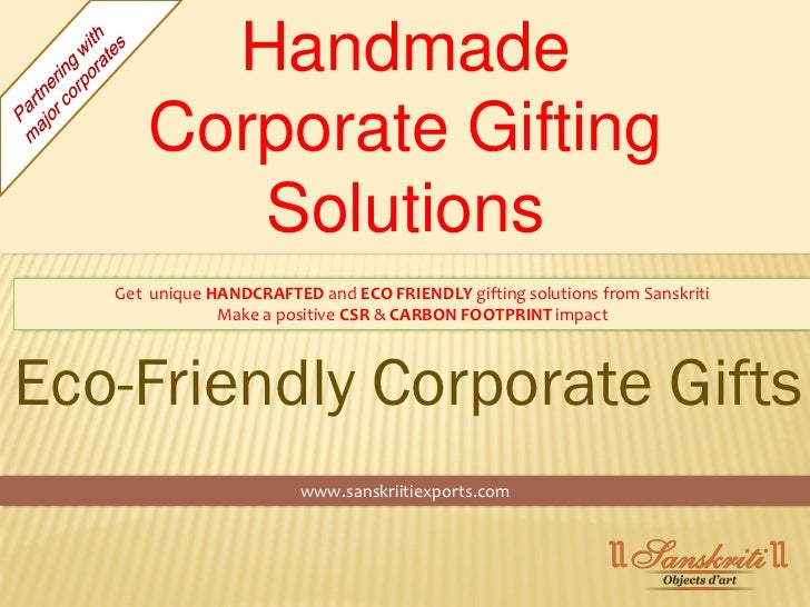 Handmade       Corporate Gifting          Solutions   Get unique HANDCRAFTED and ECO FRIENDLY gifting solutions from Sansk...
