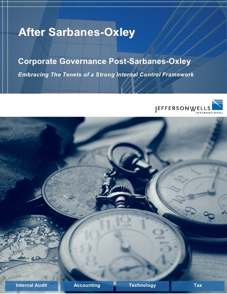 After Sarbanes-Oxley  Corporate Governance Post-Sarbanes-Oxley Embracing The Tenets of a Strong Internal Control Framework...