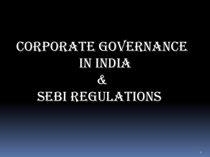 Corporate Governance        In India           &  Sebi Regulations                       1