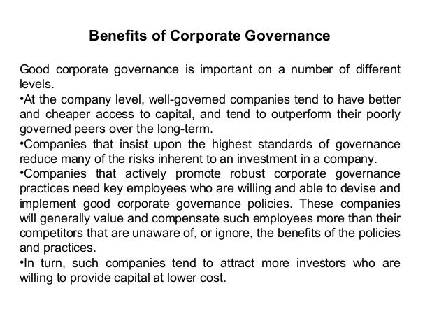2. Improved access to Capital Markets Well-governed firms are perceived as investor friendly, providing greater confidence...