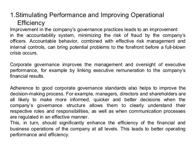 3. Lower Cost of Capital Companies committed to high standards of corporate governance are typically successful in obtaini...