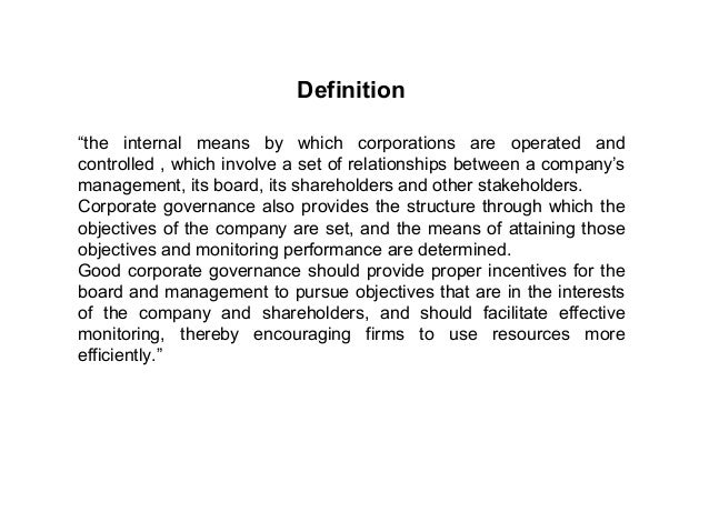 """Definition """"the internal means by which corporations are operated and controlled , which involve a set of relationships be..."""