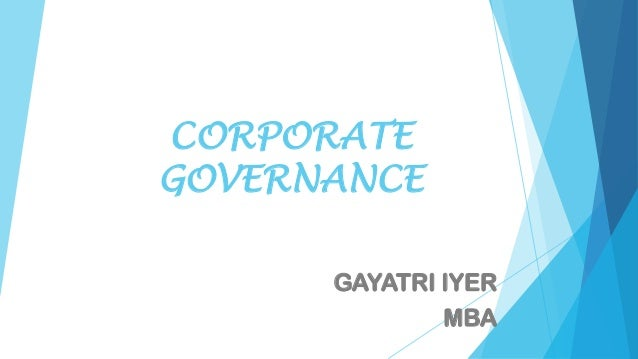 CORPORATE GOVERNANCE GAYATRI IYER MBA