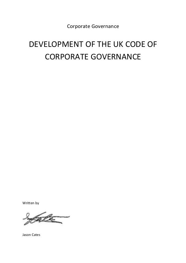 Corporate Governance   DEVELOPMENT OF THE UK CODE OF      CORPORATE GOVERNANCEWritten byJason Cates