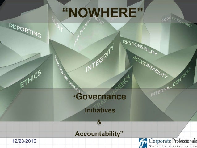 """NOWHERE""  ""Governance Initiatives  & Accountability"" 12/28/2013"