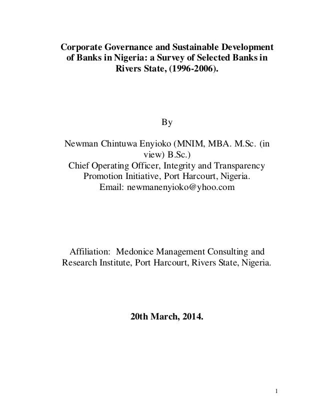 corporate governance in nigeria banks Abstractthis proposal is purely based on corporate governance and bank failure in nigeria and to see if a significant relationship exists between corporate governance and banks failure corporate governance, as a concept, can be viewed from at least two perspectives the narrow view is concerned with the structures within a corporate entity or.