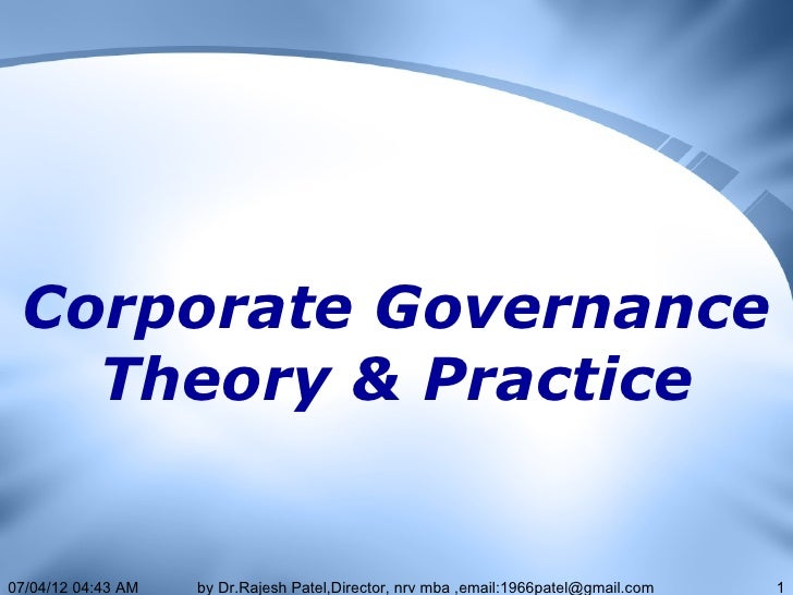 Corporate Governance   Theory & Practice07/04/12 04:43 AM   by Dr.Rajesh Patel,Director, nrv mba ,email:1966patel@gmail.co...