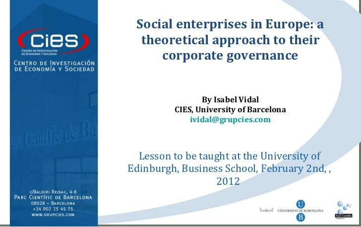 Lesson to be taught at the University of Edinburgh, Business School, February 2nd, , 2012  Social enterprises in Europe: a...