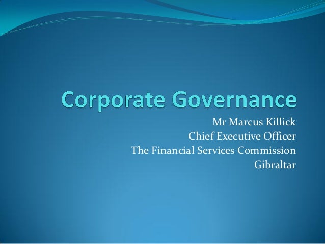 Mr Marcus Killick           Chief Executive OfficerThe Financial Services Commission                         Gibraltar