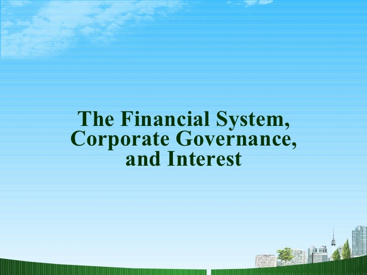 The Financial System, Corporate Governance, and Interest