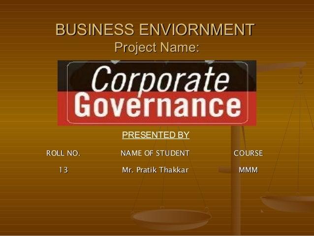 ROLL NO.ROLL NO. NAME OF STUDENTNAME OF STUDENT COURSECOURSE 1313 Mr. Pratik ThakkarMr. Pratik Thakkar MMMMMM BUSINESS ENV...
