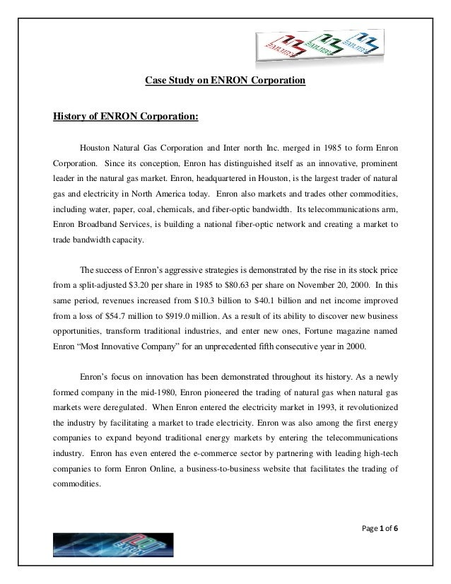 Case Study on ENRON CorporationHistory of ENRON Corporation:       Houston Natural Gas Corporation and Inter north Inc. me...