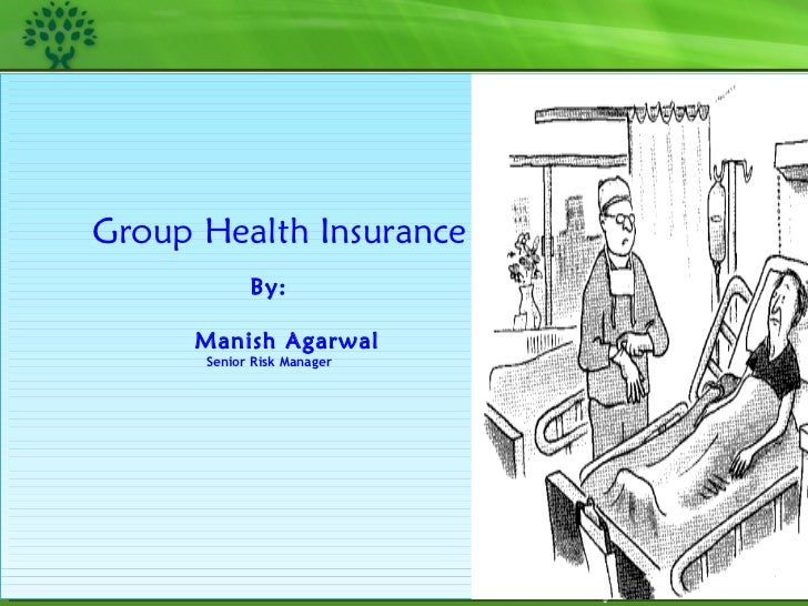 Strictly Confidential Group Health Insurance  By:    Manish Agarwal   Senior Risk Manager