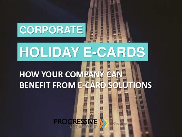 CORPORATE HOLIDAY E-CARDS HOW YOUR COMPANY CAN BENEFIT FROM E-CARD SOLUTIONS
