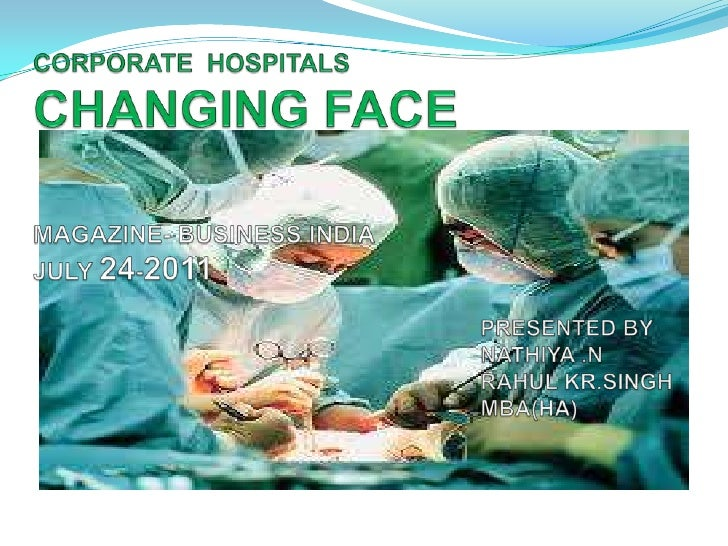 CORPORATE  HOSPITALSCHANGING FACEMAGAZINE- BUSINESS INDIAJULY 24-2011                                                     ...