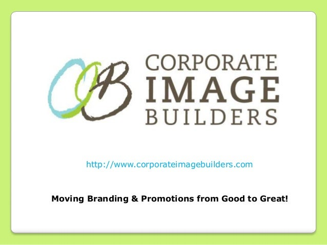 http://www.corporateimagebuilders.comMoving Branding & Promotions from Good to Great!