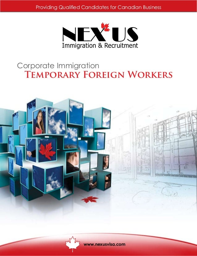 Corporate ImmigrationTemporary Foreign WorkersImmigration & RecruitmentNEX USwww.nexusvisa.comProviding Qualified Candidat...