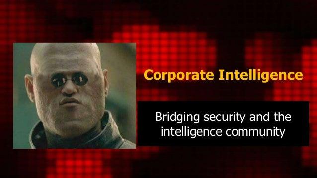 Corporate Intelligence Bridging security and the  intelligence community